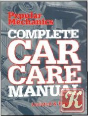 Popular Mechanics Complete Car Care Manual: Updated & Expanded
